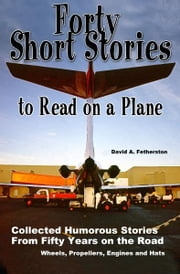 Forty Short Stories to Read on a Plane ebook by David Fetherston