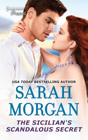 The Sicilian's Scandalous Secret ebook by Sarah Morgan