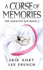 A Curse of Memories ebook by Lee French, Erik Kort