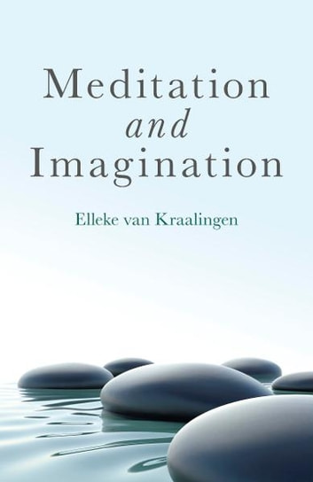 Meditation and Imagination ebook by Elleke van Kraalingen