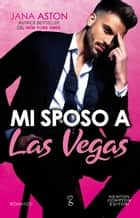 Mi sposo a Las Vegas eBook by Jana Aston