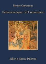 L'ultima indagine del Commissario ebook by Davide Camarrone