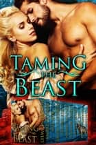 Taming the Beast ebook by Alyse Zaftig,Holley Trent,Cynthia Fox,Olivia Arran,Amanda Jones,Jacqueline Sweet,Tessa Rowan,Scarlett Grove,Kit Fawkes,JM Klaire,Kim Fox