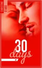 30 Days ebook by Christine D'Abo