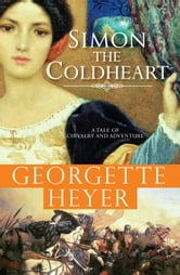 Simon the Coldheart - A tale of chivalry and adventure ebook by Georgette Heyer