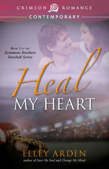 Heal My Heart ebook by Elley Arden