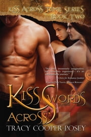Kiss Across Swords - A Vampire Time Travel Menage Romance ebook by Tracy Cooper-Posey