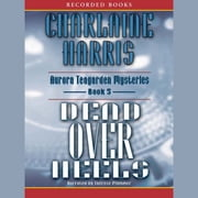 Dead Over Heels audiobook by Charlaine Harris