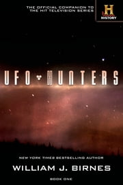 UFO Hunters - Book One ebook by William J. Birnes