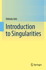 Introduction to Singularities ebook by Shihoko Ishii