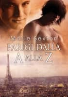 Parigi dalla A alla Z ebook by Marie Sexton, KillerQueen