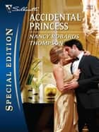 Accidental Princess ebook by Nancy Robards Thompson