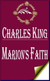 Marion's Faith ebook by Charles King