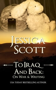 To Iraq & Back - On War & Writing ebook by Jessica Scott