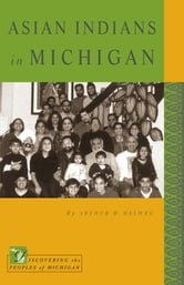 Asian Indians in Michigan ebook by Arthur W. Helweg