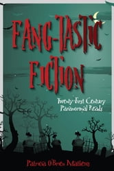 Fang-Tastic Fiction: Twenty-First Century Paranormal Reads ebook by Mathews, Patricia O.