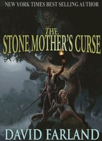 The Stone Mother's Curse ebook by David Farland