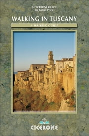 Walking in Tuscany - 50 Walks throughout Tuscany ebook by Gillian Price