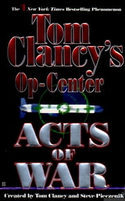 Acts of War - Op-Center 04 ebook by Tom Clancy,Steve Pieczenik,Jeff Rovin