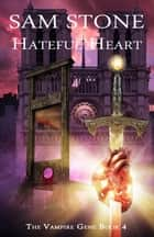 Hateful Heart ebook by Sam Stone