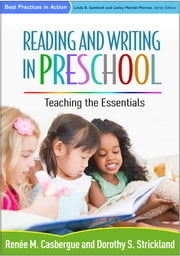 Reading and Writing in Preschool - Teaching the Essentials ebook by Renée M. Casbergue, PhD,Dorothy S. Strickland, PhD