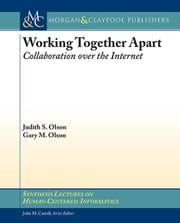 Working Together Apart: Collaboration over the Internet ebook by Olson, Judy S.