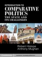 Introduction to Comparative Politics ebook by Robert Hislope,Anthony Mughan