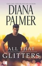 All That Glitters ebook by Diana Palmer