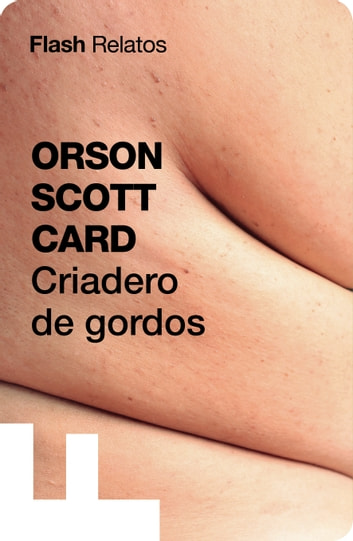 Criadero de gordos (Flash Relatos) ebook by Orson Scott Card