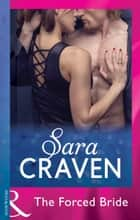 The Forced Bride (Mills & Boon Modern) ebook by Sara Craven