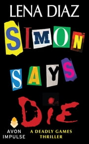 Simon Says Die ebook by Lena Diaz