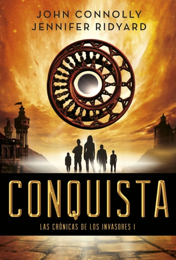 Conquista - Las Crónicas de los Invasores I ebook by John Connolly,Jennifer Ridyard