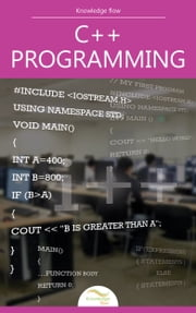 C++ Programming Language - by Knowledge flow ebook by Knowledge flow