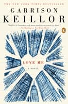Love Me ebook by Garrison Keillor
