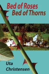Bed of Roses, Bed of Thorns ebook by Uta Christensen