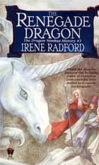 The Renegade Dragon eBook by Irene Radford