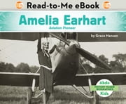 Amelia Earhart: Aviation Pioneer ebook by Grace Hansen