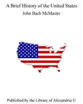 A Brief History of The United States ebook by John Bach McMaster