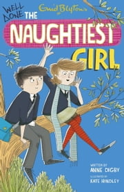Naughtiest Girl 8: Well Done, The Naughtiest Girl ebook by Anne Digby,Anne Digby