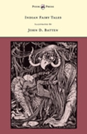 Indian Fairy Tales - Illustrated by John D. Batten ebook by Joseph Jacobs