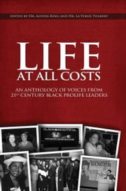 LIFE AT ALL COSTS ebook by Dr. Alveda King and Dr. La Verne Tolbert