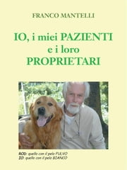 Io, i miei pazienti e i loro proprietari ebook by Kobo.Web.Store.Products.Fields.ContributorFieldViewModel