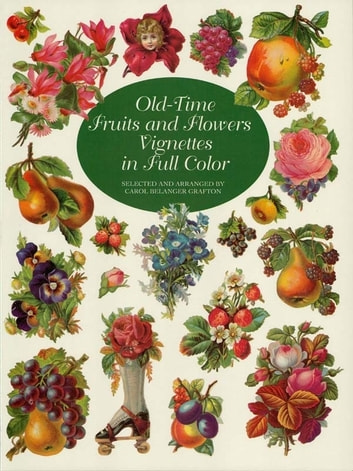 Old-Time Fruits and Flowers Vignettes in Full Color ebook by