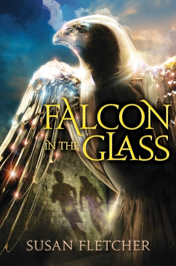 Falcon in the Glass ebook by Susan Fletcher