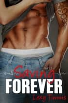 Saving Forever - Part 2 ebook by Lexy Timms