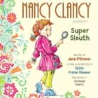 Fancy Nancy: Nancy Clancy, Super Sleuth livre audio by Jane O'Connor