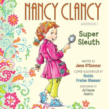 Fancy Nancy: Nancy Clancy, Super Sleuth audiobook by Jane O'Connor