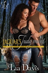 Jaguar's Judgment - Ashwood Falls, #6 ebook by Lia Davis