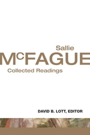 Sallie McFague - Collected Readings ebook by Sallie McFague,David B. Lott