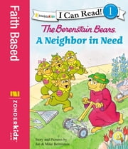 The Berenstain Bears' Neighbor in Need ebook by Jan & Mike Berenstain
